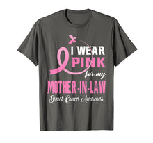Load image into Gallery viewer, I Wear Pink For My Mother-In-Law Breast Cancer Awareness T-Shirt