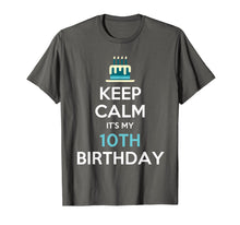 Load image into Gallery viewer, Keep Calm It's My 10th Birthday 10 Years Old T-Shirt