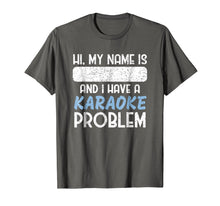 Load image into Gallery viewer, Funny Name Tag T-Shirt - I Have A Karaoke Problem