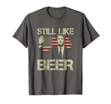 Load image into Gallery viewer, Beer Drinking Shirts Kavanaugh I Still Like Beer Tee for Men