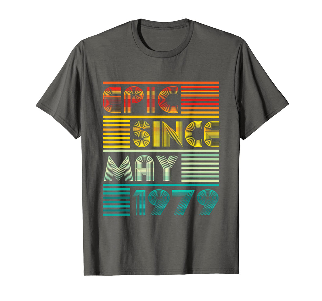 Epic Since MAY 1979 40th Birthday Gift 40 Yrs Old T Shirt