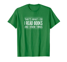 Load image into Gallery viewer, That's What I Do - I Read Books & I Know Things - Shirt
