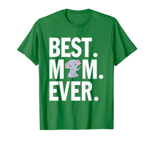 Best Elephant Mom Ever Mother'S Day Lover T-Shirt Funny Gift