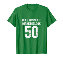 Load image into Gallery viewer, 50th Birthday Funny Novelty Gag Gift T-Shirt