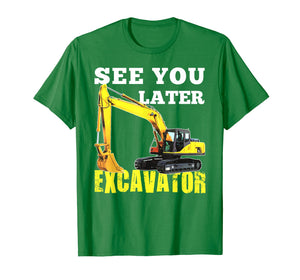 See You Later Excavator Shirt Funny Toddler Boy Kids Shirt