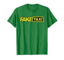 Load image into Gallery viewer, Fake Taxi funny T-Shirt
