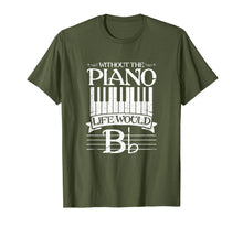 Load image into Gallery viewer, Without Piano Life Would b Shirt Funny Keyboard Pianist T-Shirt