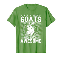 Load image into Gallery viewer, Because Goats Are Freaking Awesome Funny Goat Lovers Shirt