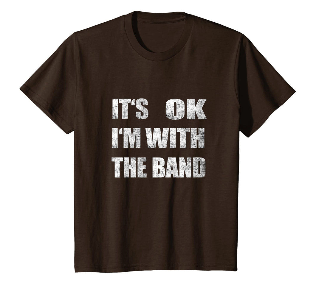 It's Ok I'm With The Band Distressed Grunge Groupie T Shirt