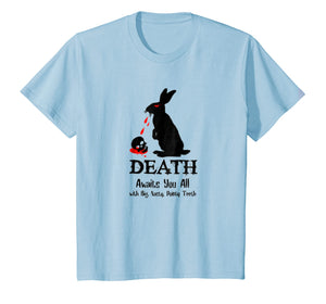Death Awaits You All With Big Pointy Teeth T Shirt