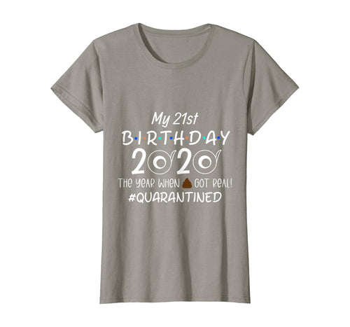 Funny Quarantine 21st Birthday 2020 The Year When T-Shirt
