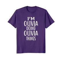 Load image into Gallery viewer, I'm Olivia Doing Olivia Things T-Shirt novelty humor shirt