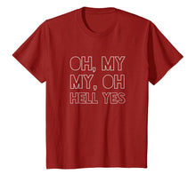 Load image into Gallery viewer, Oh, My My, Oh Hell Yes Classic Rock Song Funny T-shirt
