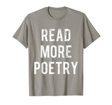 Load image into Gallery viewer, Read More Poetry T-Shirt