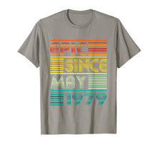 Load image into Gallery viewer, Epic Since MAY 1979 40th Birthday Gift 40 Yrs Old T Shirt