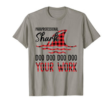 Load image into Gallery viewer, Paraprofessional Shark Doo Doo Your Work Funny Shirt