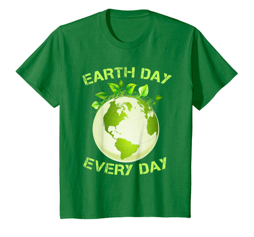 Earth Day Every Day International Birthday Earth Day T-Shirt