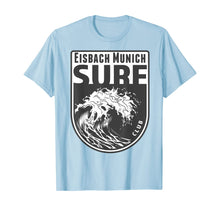Load image into Gallery viewer, Eisbach, Munich Surf Souvenir Surfing Waves Vacation Gift T-Shirt