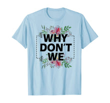 Load image into Gallery viewer, Why Don't We Merchandise Gift Shirt