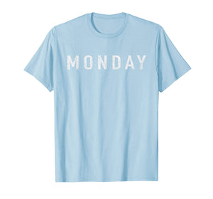Days of the WEEK tshirt series 'MONDAY' distressed