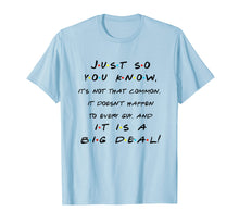 Load image into Gallery viewer, It's Not That Common And It Is A Big Deal! Funny T Shirt