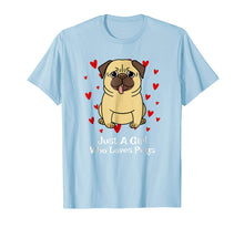 Load image into Gallery viewer, Pug Gifts For Girls Funny Just A Girl Who Loves Pugs T-Shirt