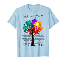 Load image into Gallery viewer, And I Think To Myself What A Wonderful World T-Shirt