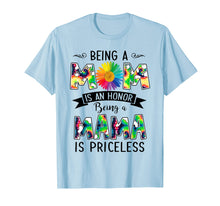 Load image into Gallery viewer, Being a Mom is an honor Being a Mama is priceless Tshirt