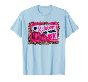 Leopard In October We Wear Pink Thanksgiving Breast Cancer T-Shirt