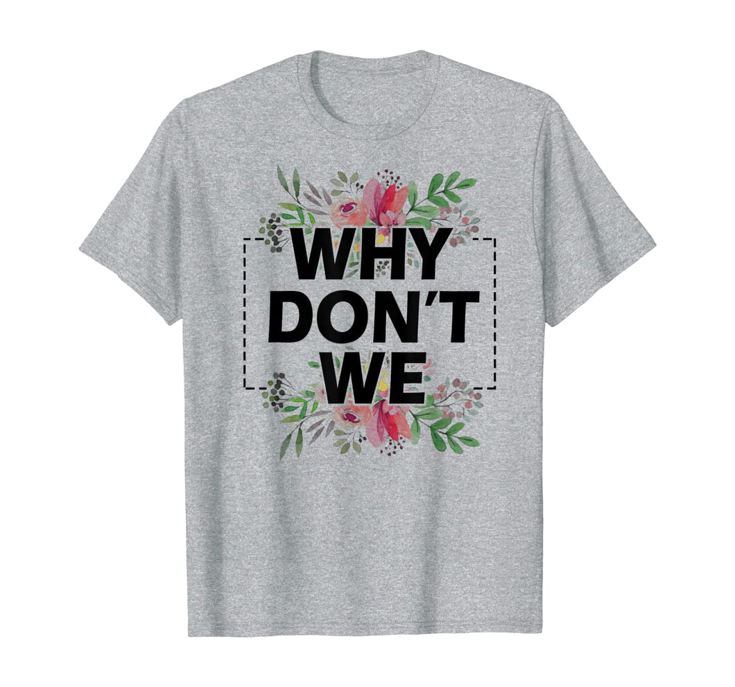 Why Don't We Merchandise Gift Shirt