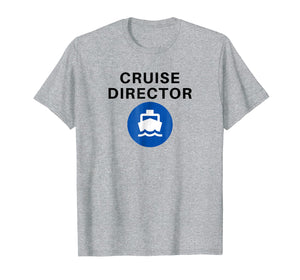 Cruise Director Funny T-Shirt