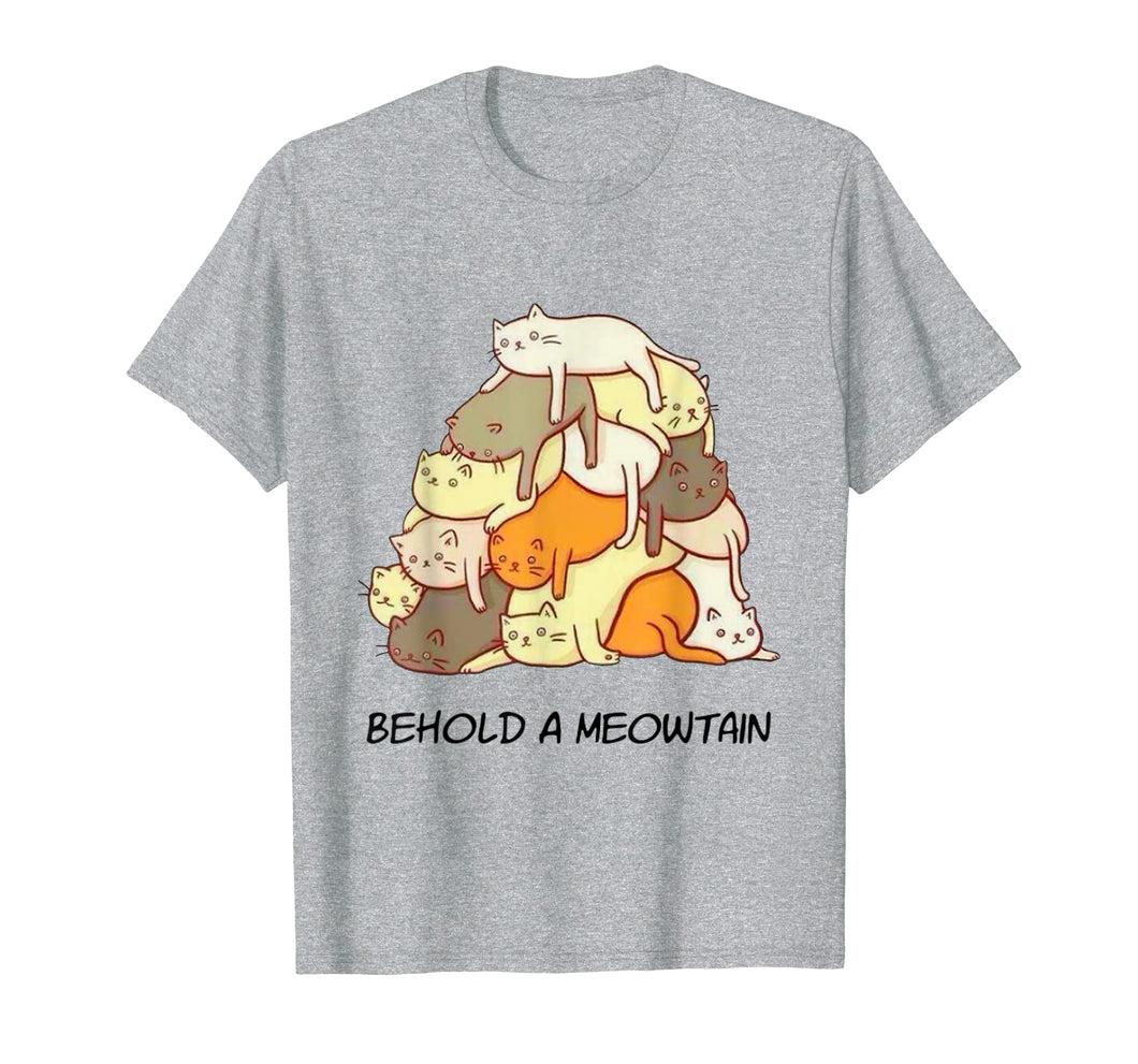 Behold A Meowtain Animal Kitten Kitty Meow Funny Cat Lovers T-Shirt