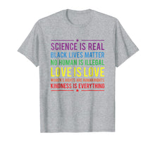 Load image into Gallery viewer, Kindness is EVERYTHING Science is Real, Love is Love Tee