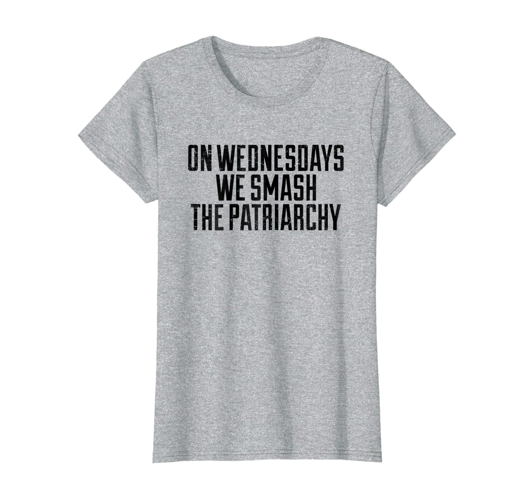 Womens Women feminists on wednesday we smash the patriarchy T-Shirt