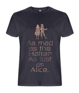 As mad as the Hatter As lost as Alice - Organic T-shirt