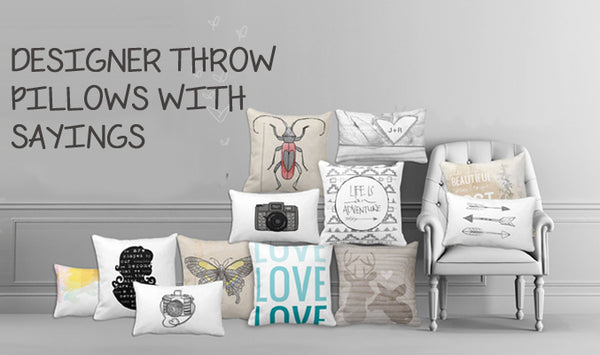Designer Throw Pillows with Sayings