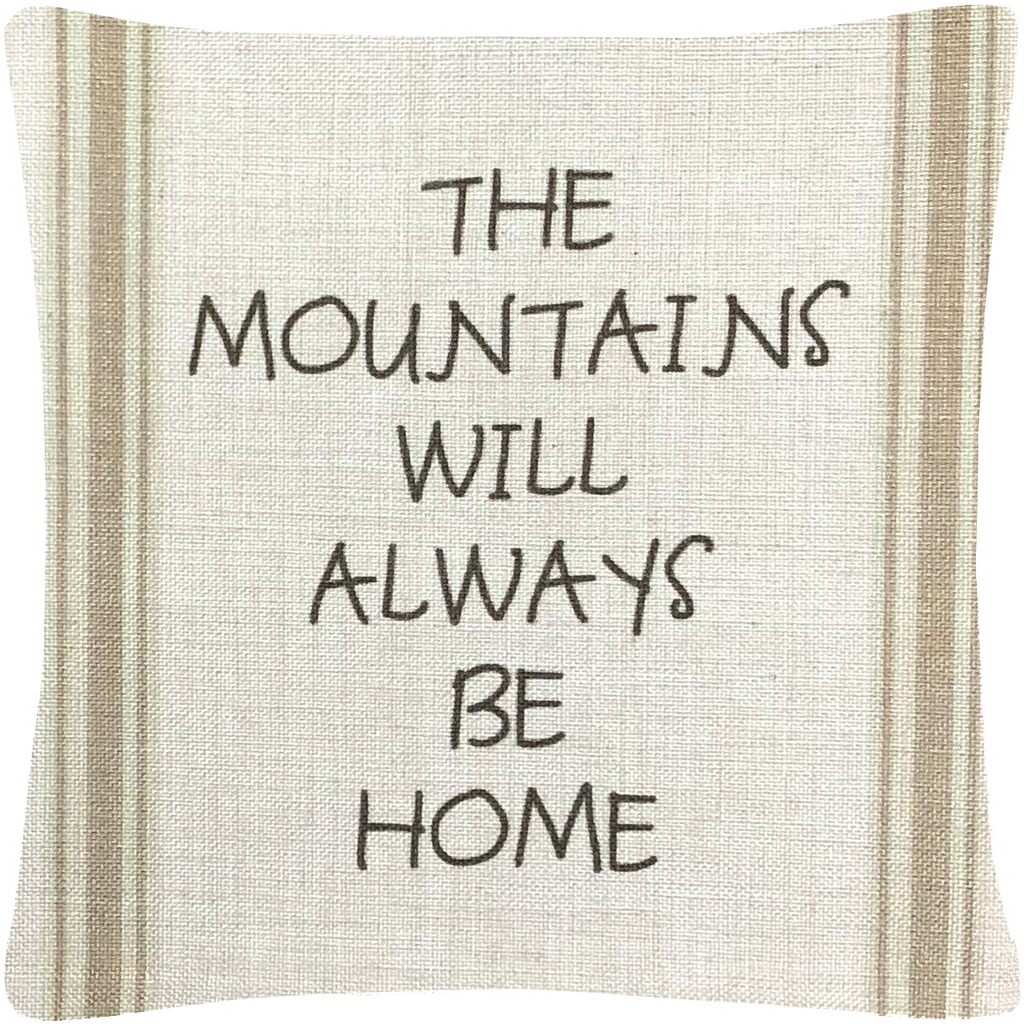 "The Mountains Will Always Be Home Throw Pillow  12""x12"""