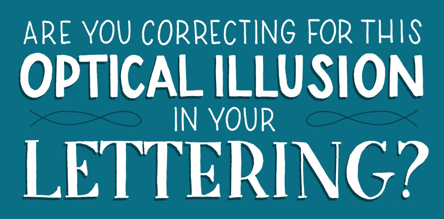 Are You Correcting For This Optical Illusion in your Lettering? | Amber Share Design