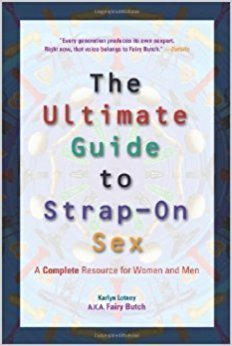 Ultimate Guide to Strap-On Sex Karlyn Lotney