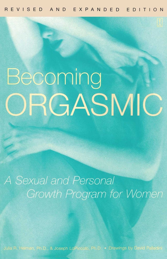 The front cover of Becoming Orgasmic: A Sexual and Personal Growth Program for Women.