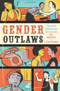 Gender Outlaws: The Next Generation Kate Bornstein