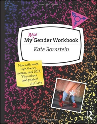 My New Gender Workbook Kate Bornstein