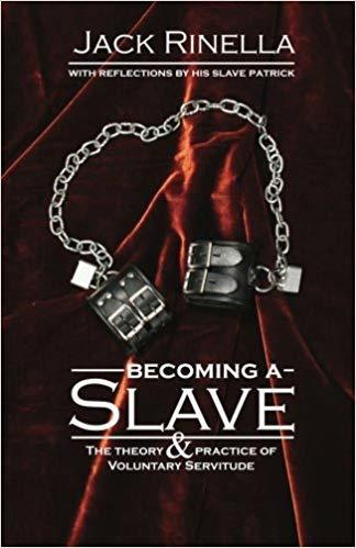 The front cover of Becoming a Slave: Theory & Practice of Voluntary Servitude - Jack Rinella.