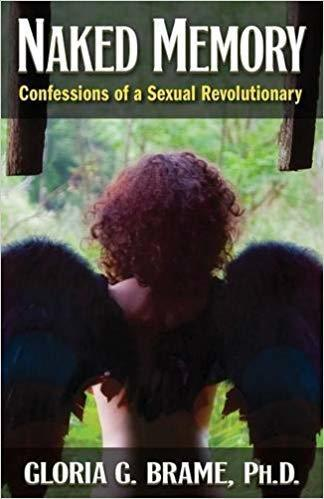 Naked Memory: Confessions of a Sexual Revolutionary - Gloria Brame