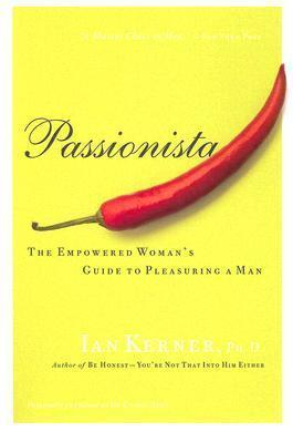 The front cover of Passionista: The Empowered Woman's Guide to Pleasuring a Man - Ian Kerner.