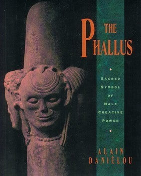 The front cover of The Phallus: Sacred Symbol of Male Creative Power - Alain Daneilou.