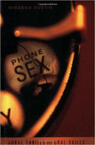 The front cover of Phone Sex: Aural Thrills and Oral Skills - Miranda Austin.