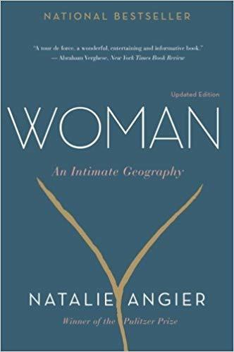 Woman: An Intimate Geography Natalie Angier