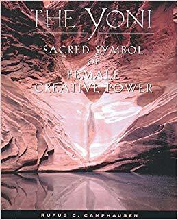 The front cover of The Yoni: Sacred Symbol of Feminine Creative Power - Rufus Camphausen.