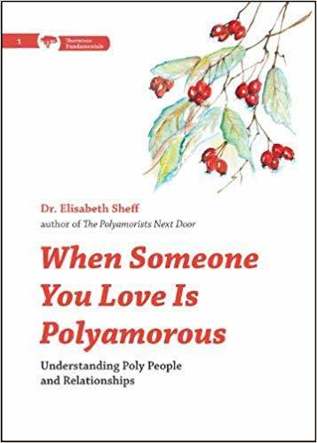 When Someone You Love Is Polyamorous: Understanding Elizabeth Sheff